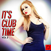 It's Club Time, Vol. 2 by Various Artists