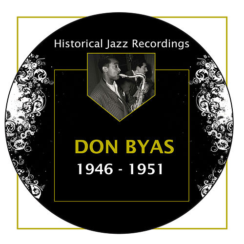 Historical Jazz Recordings: 1946-1951 by Don Byas