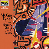 Play & Download McCoy Tyner with Stanley Clarke & Al Foster by McCoy Tyner | Napster