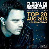 Play & Download Global DJ Broadcast - Top 20 August 2015 by Various Artists | Napster