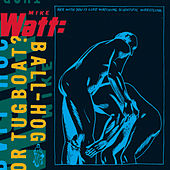 Play & Download Ball-Hog Or Tugboat? by Mike Watt | Napster