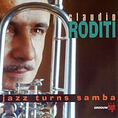 Play & Download Jazz Turns Samba by Claudio Roditi | Napster