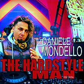 The Hardstyle Man by Daniele Mondello