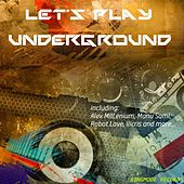 Play & Download Let's Play Underground - EP by Various Artists | Napster
