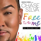 Play & Download Free To Be Me (The Remixes, Pt. 2) (feat. Chase Silva) by Groove Addix | Napster