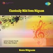 Classically Mild Sonu Niigaam by Sonu Niigaam