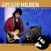Play & Download Westcoast Blues by Gregor Hilden | Napster
