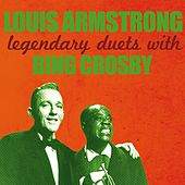 Louis Armstrong, Legendary Duets With Bing Crosby by Various Artists