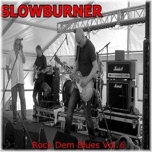 Play & Download Rock Dem Blues, Vol. 6 by Slowburner | Napster