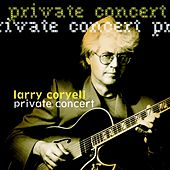 Play & Download Private Concert by Larry Coryell | Napster