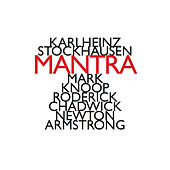 Play & Download Karlheinz Stockhausen: Mantra (1970) by Newton Armstrong | Napster