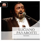 Play & Download Mama by Luciano Pavarotti | Napster