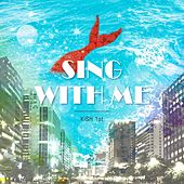 Play & Download Sing with Me by Kish | Napster