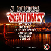 Play & Download Going Back to Kansas City (feat. The Jacka, Joe Blow, Hd, Ampichino, Lil Blood & Dubb 20) by J-Diggs | Napster