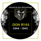 Play & Download Historical Jazz Recordings: 1944-1945 by Don Byas | Napster