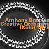 Play & Download Creative Orchestra - Köln, 1978 (Live) by Anthony Braxton | Napster