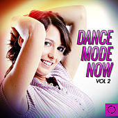Play & Download Dance Mode Now, Vol. 2 by Various Artists | Napster