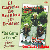 Play & Download De Cerro a Cerro by El Canelo De Sinaloa | Napster