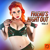 Play & Download Friend's Night out, Vol. 2 by Various Artists | Napster