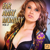Play & Download Far Away Monday, Vol. 2 by Various Artists | Napster