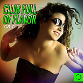 Club Full of Flavor, Vol. 2 by Various Artists