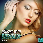 Dancing with Everybody, Vol. 2 by Various Artists