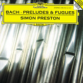 J.S. Bach: Preludes and Fugues by Simon Preston