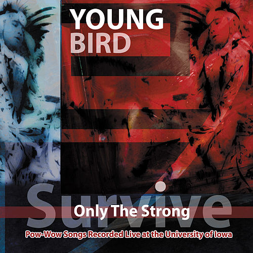 Play & Download Only the Strong Survive by Young Bird | Napster