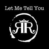 Let Me Tell You - Single by Royal Ruckus