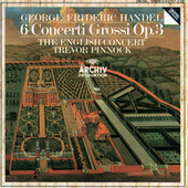 Play & Download Handel: 6 Concerti Grossi Op.3 by The English Concert | Napster