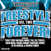 Play & Download Todd Terry Presents Freestyle Forever (Vol 2) by Various Artists | Napster