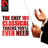 The Only 101 Classical Tracks You'll Ever Need by Various Artists