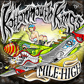 Play & Download Mile High by Kottonmouth Kings | Napster
