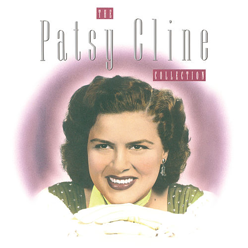 The Patsy Cline Collection by Patsy Cline