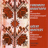 Play & Download Great Masters of Bulgarian Instrumental Folklore by Various Artists | Napster