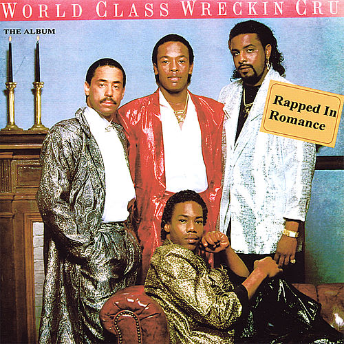 Play & Download Rapped in Romance by World Class Wreckin' Cru | Napster