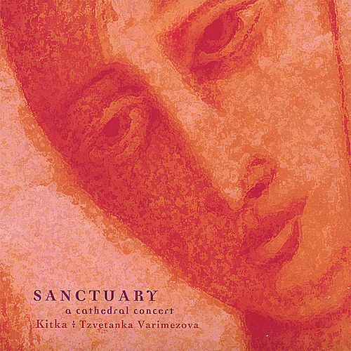 Play & Download Sanctuary: a Cathedral Concert by Kitka | Napster