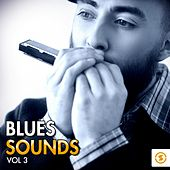 Play & Download Blues Sounds, Vol. 3 by Various Artists | Napster