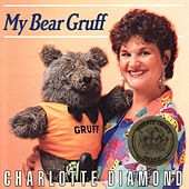 Play & Download My Bear Gruff by Charlotte Diamond | Napster