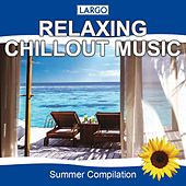 Play & Download Relaxing Chillout Music by Largo | Napster