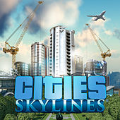 Play & Download Cities: Skylines (Original Game Soundtrack) by Paradox Interactive | Napster