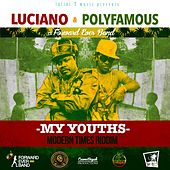 My Youths (Modern Times Riddim) [feat. Forward Ever Band] by Luciano