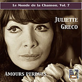 Play & Download Le monde de la chanson, Vol. 7: Juliette Gréco –