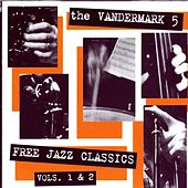 Free Jazz Classics Vols. 1 & 2 by The Vandermark 5