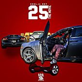 Play & Download 25 the Movie by Soulja Boy | Napster