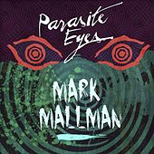 Play & Download Parasite Eyes by Mark Mallman | Napster