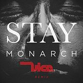 Play & Download Stay (Vice Remix) by Monarch | Napster