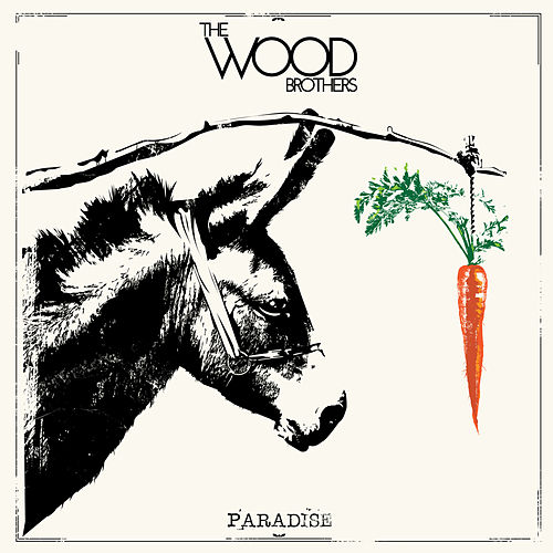 Play & Download Paradise by The Wood Brothers | Napster
