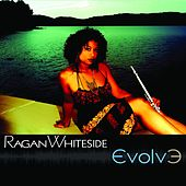 Play & Download Evolve by Ragan Whiteside | Napster