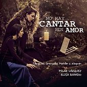 Play & Download No Hay Cantar Sin Amor by Dúo Pilar Vázquez | Napster